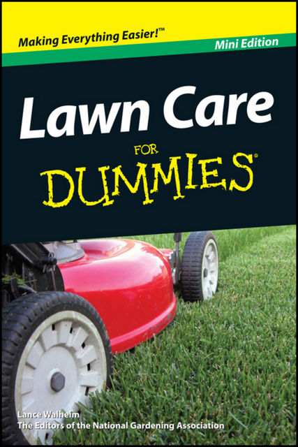 Lawn Care For Dummies, Mini Edition, Lance Walheim