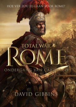 Total war – Rome – ondergang van Carthago, David Gibbins