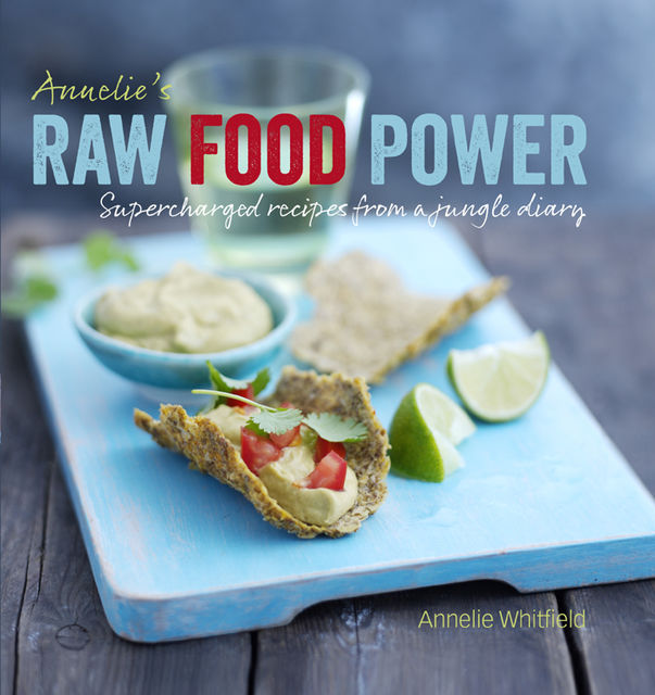 Annelie's Raw Food Power, Annelie Whitfield