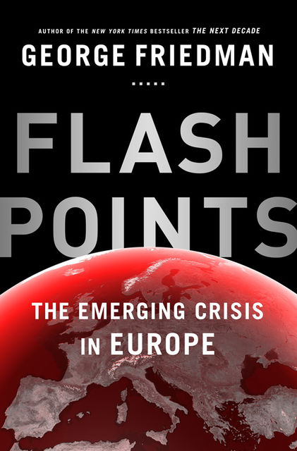 Flashpoints, George Friedman
