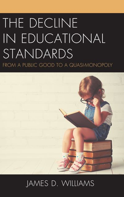 The Decline in Educational Standards, James Williams
