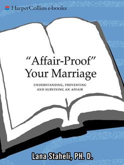 Affair-Proof Your Marriage, Lana Staheli