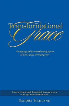 Transformational Grace, Sandra Hadland