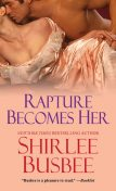 Rapture Becomes Her, Shirlee Busbee