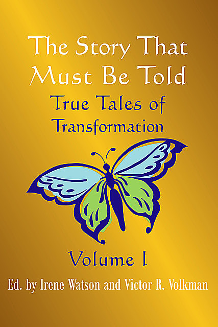 The Story That Must Be Told, Victor R.Volkman, Irene Watson