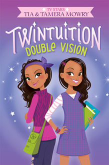Twintuition: Double Vision, Tamera Mowry, Tia Mowry