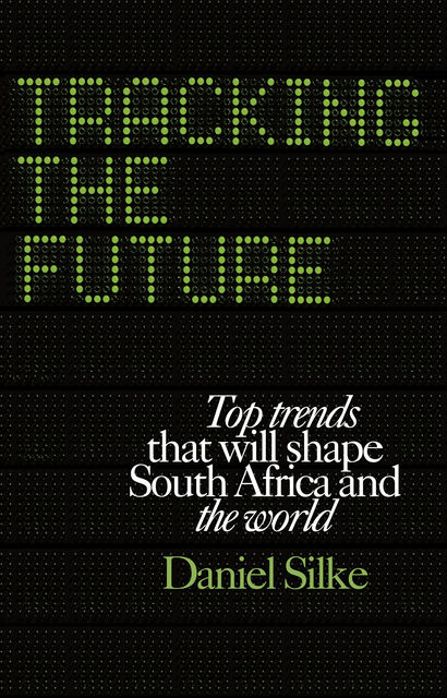 Tracking the future, Daniel Silke