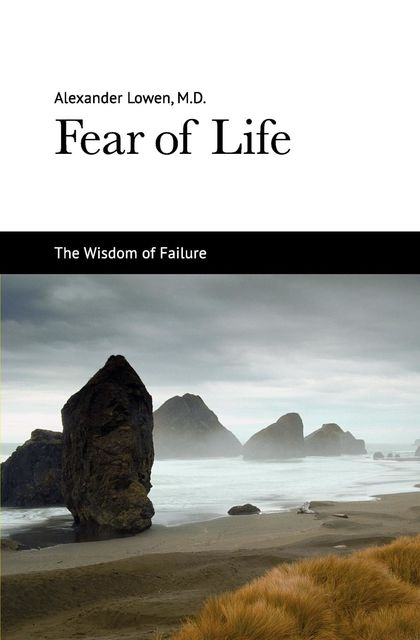 Fear of Life, Alexander Lowen