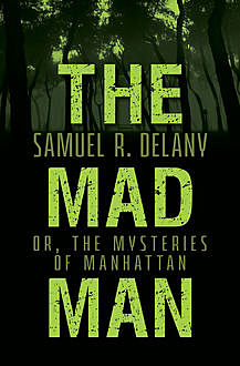 The Mad Man, Samuel Delany