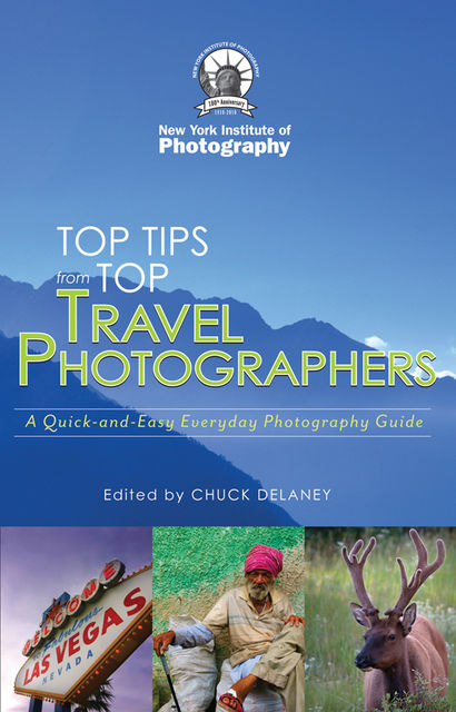 Top Travel Photo Tips, New York Institute of Photography, Chuck DeLaney