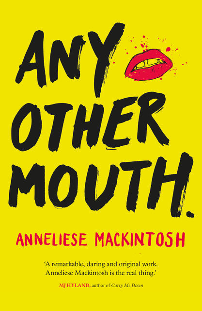 Any Other Mouth, Anneliese Mackintosh