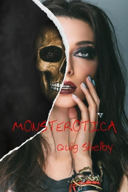Monsterotica, Quig Shelby