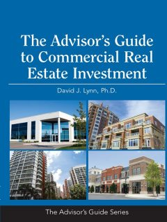 The Advisor's Guide to Commercial Real Estate Investment, Ph.D., David Lynn, M.B.A.