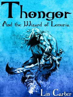 Thongor and the Wizard of Lemuria, Lin Carter