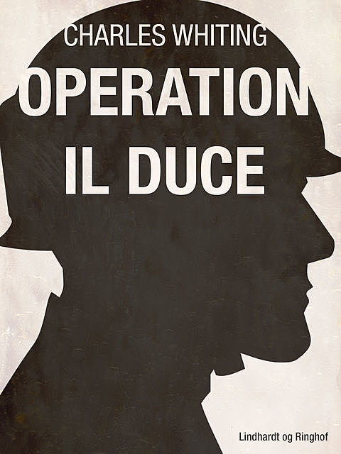Operation Il Duce, Charles Whiting