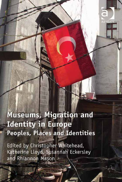 Museums, Migration and Identity in Europe, Katherine Lloyd, Whitehead