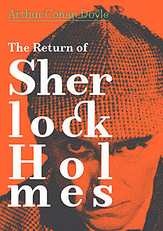 The Return of Sherlock Holmes, Arthur Conan Doyle