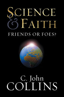 Science and Faith, C. John Collins