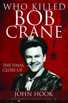Who Killed Bob Crane, John Hook