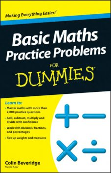 Basic Maths Practice Problems For Dummies, Colin Beveridge