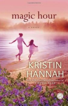 Magic Hour, Kristin Hannah
