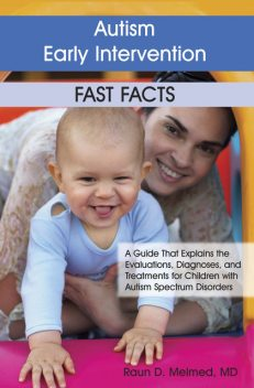 Autism Early Intervention: Fast Facts, Raun Melmed