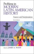 Problems in Modern Latin American History, Wood James