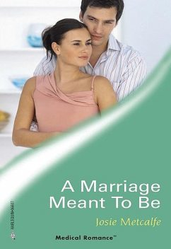 A Marriage Meant To Be, Josie Metcalfe
