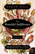 The Beautiful Indifference, Sarah Hall