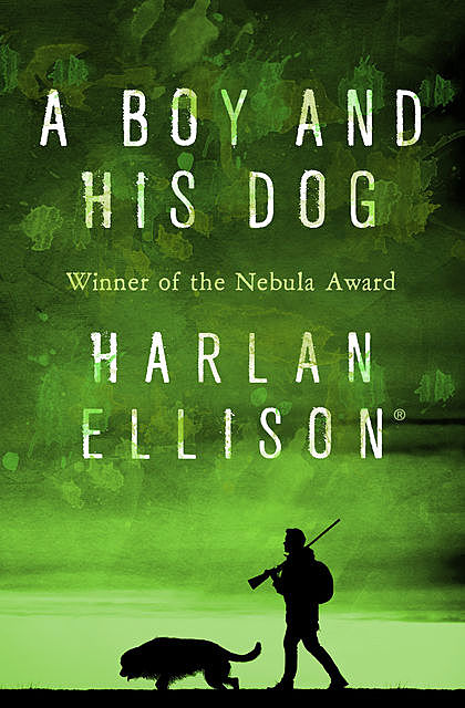 A Boy and His Dog, Harlan Ellison