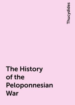The History of the Peloponnesian War, Thucydides