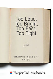 Too Loud, Too Bright, Too Fast, Too Tight, Sharon Heller