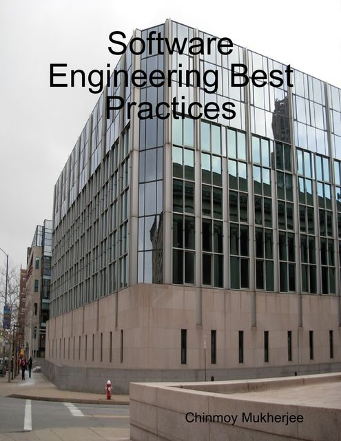 Software Engineering Best Practices, Chinmoy Mukherjee