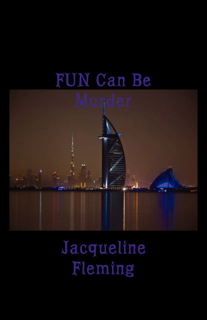 FUN Can Be Murder, Jacqueline Fleming