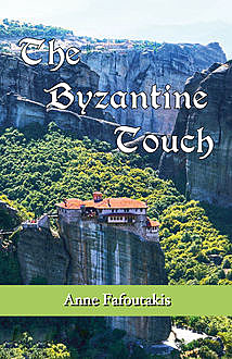 The Byzantine Touch, Anne Fafoutakis