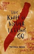 The Knife Of Never Letting Go, Patrick Ness