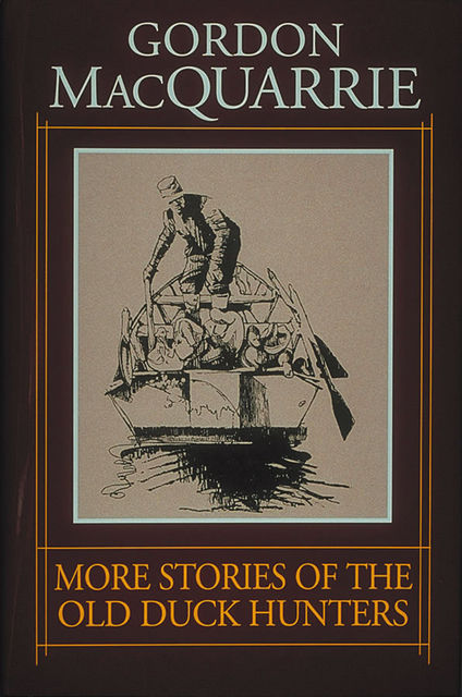 More Stories of the Old Duck Hunters, Gordon MacQuarrie
