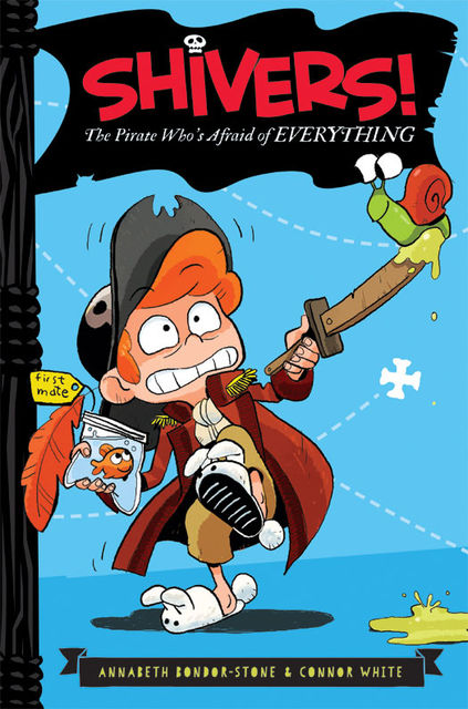 Shivers!: The Pirate Who's Afraid of Everything, Annabeth Bondor-Stone, Connor White
