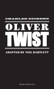 Oliver Twist (adapted version), Charles Dickens, Neil Bartlett