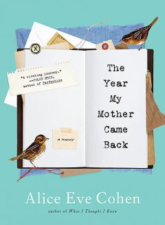 The Year My Mother Came Back, Alice Eve Cohen