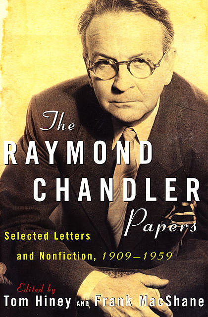 The Raymond Chandler Papers: Selected Letters and Nonfiction 1909–1959, Wei Zhi