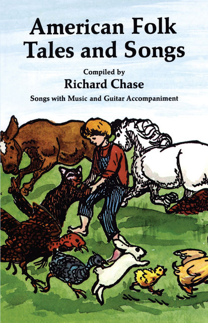 American Folk Tales and Songs, Richard Chase