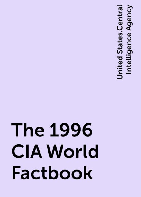 The 1996 CIA World Factbook, United States.Central Intelligence Agency