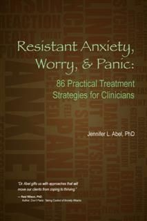 Resistant Anxiety, Worry, & Panic, Jennifer L Abel
