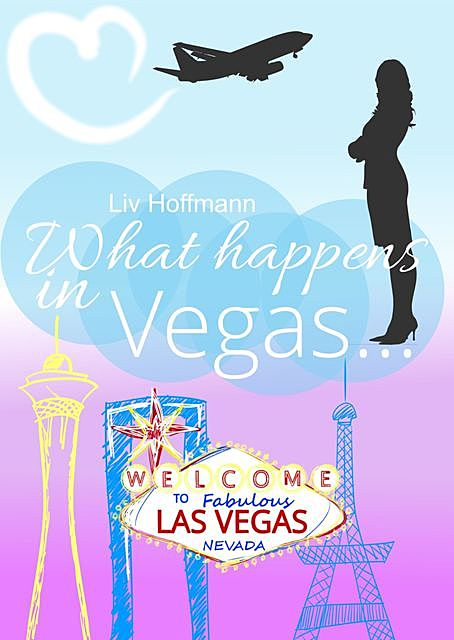 What happens in Vegas, Liv Hoffmann
