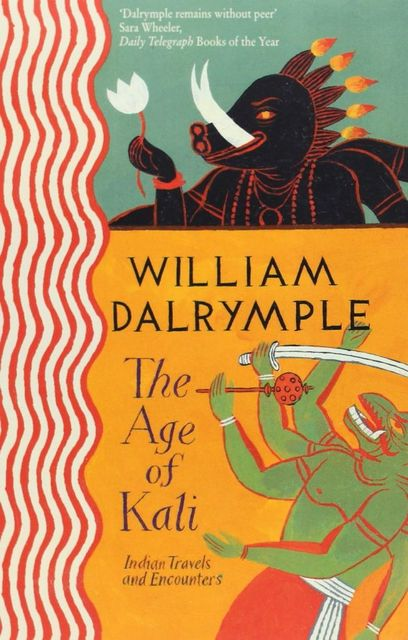 The Age of Kali, William Dalrymple