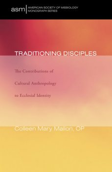 Traditioning Disciples, Colleen Mary Mallon