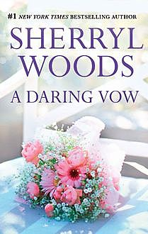 A Daring Vow (Vows), Sherryl Woods