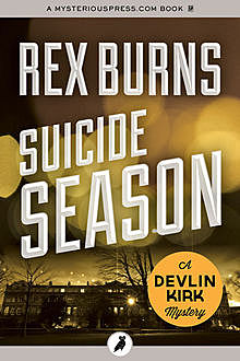 Suicide Season, Rex Burns