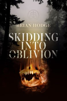 Skidding Into Oblivion, Brian Hodge